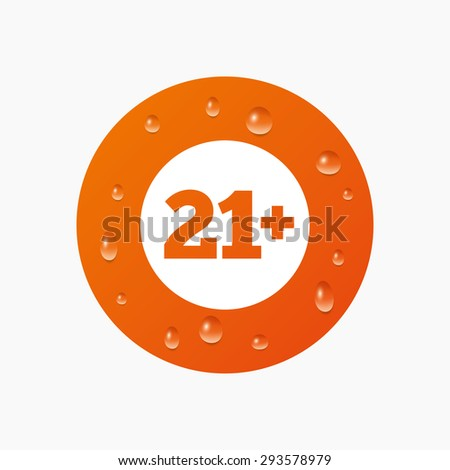 Water drops on button. 21 plus years old sign. Adults content icon. Realistic pure raindrops. Orange circle. Vector - stock vector