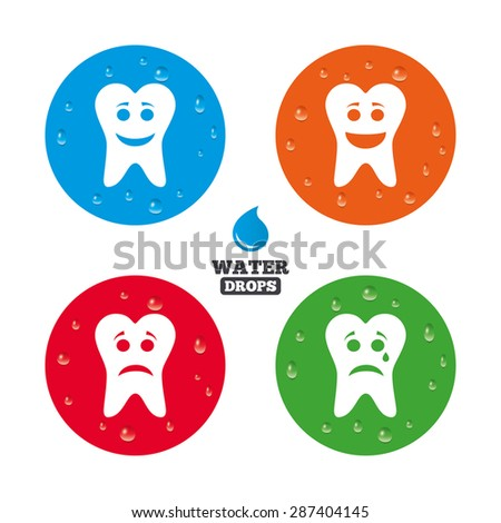 Water drops on button. Tooth happy, sad and crying faces icons. Dental care signs. Healthy or unhealthy teeth symbols. Realistic pure raindrops on circles. Vector - stock vector