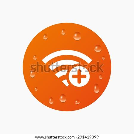 Water drops on button. Wifi plus sign. Add Wi-fi symbol. Wireless Network icon. Wifi zone. Realistic pure raindrops. Orange circle. Vector - stock vector