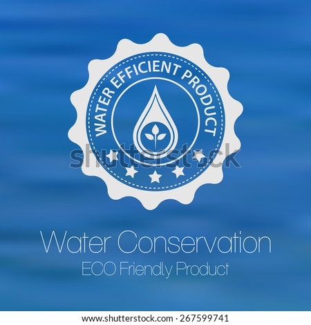 Water efficiency and conservation product label against blurred water background. - stock vector