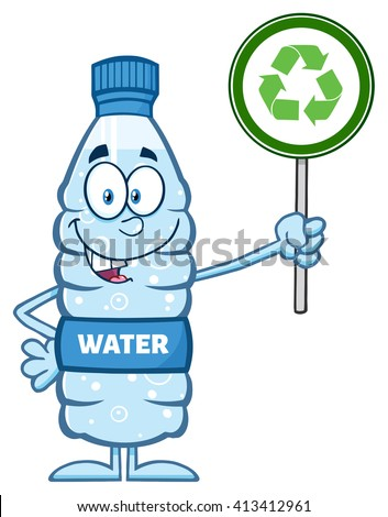 Water Plastic Bottle Cartoon Mascot Character Holding Up A Recycle Sign. Vector Illustration Isolated On White - stock vector
