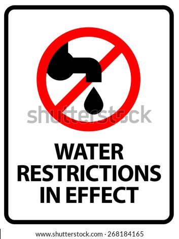Water Restrictions in Effect. An office/business sign formatted to fit within the proportions of an A4 or Letter page. - stock vector