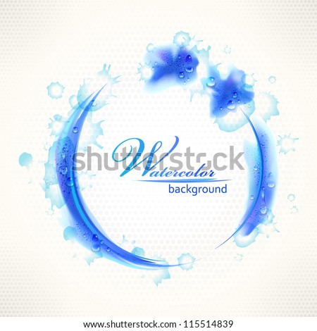 Watercolor abstract blue grunge background with round frame and drops. EPS 10 file. All major elements are placed on separate layers. - stock vector