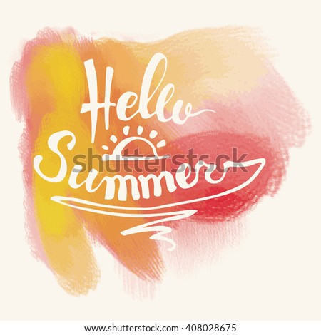 Watercolor background and lettering hello summer. Abstract Summer Decoration. Vector Illustration.