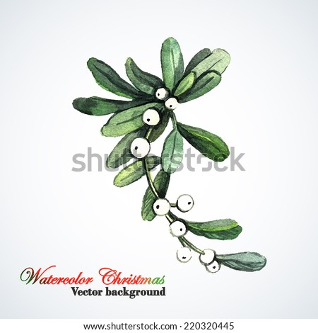 Watercolor Christmas Mistletoe. Hand painting. Watercolor. Illustration for greeting cards, invitations, and other printing projects. - stock vector