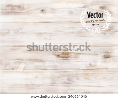 Watercolor light wood texture background. Vector illustration, eps 10. - stock vector
