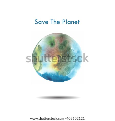 Watercolor planet with text Save The Planet. Vector illustration, eps 10 - stock vector