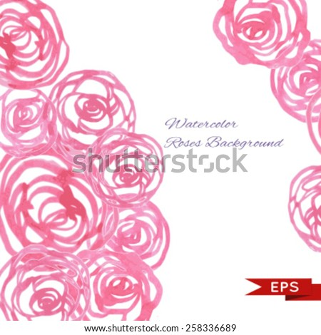 Watercolor rose background. Vector image. - stock vector