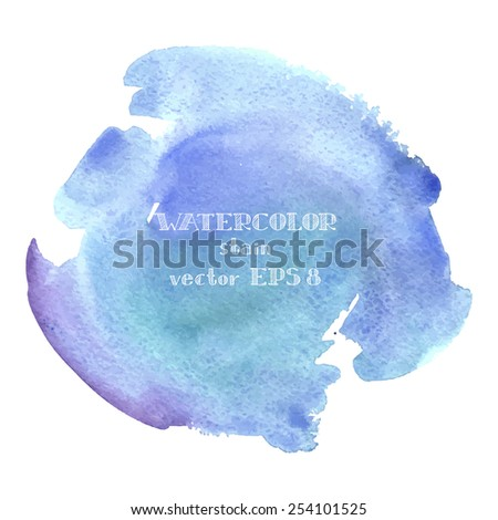 Watercolor stain, abstract watercolor background. - stock vector