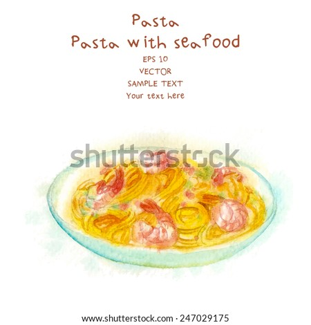 Watercolor-style vector painted Italian food. Pasta. - stock vector