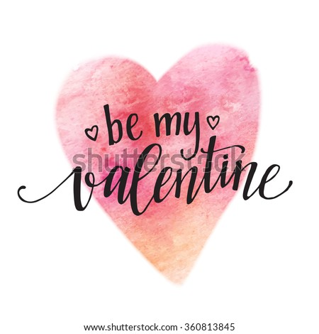 Watercolor Valentines Day Card lettering Be my Valentine  in pink watercolor background. Vector illustration EPS10 - stock vector