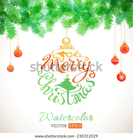 Watercolour Christmas card. Vector illustration of watercolor Christmas balls and evergreen branches.  - stock vector