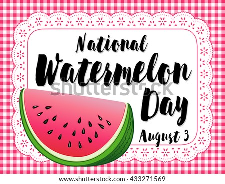 Watermelon Day poster, national holiday in USA on August 3, juicy slice of tasty watermelon, lace doily place mat with pink gingham check background.  - stock vector