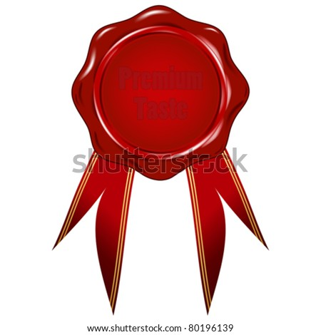 "wax seal with text ""Premium Taste"", isolated over white background"