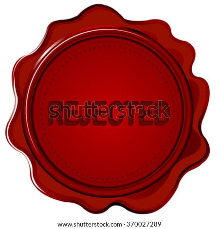 Wax seal with word REJECTED on it - stock vector