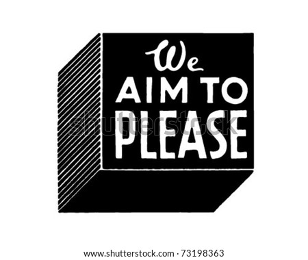 We Aim To Please - Retro Ad Art Banner - stock vector