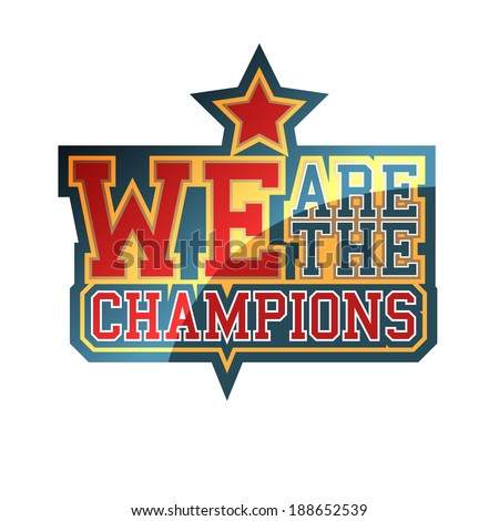 We Are The Champions sign - stock vector