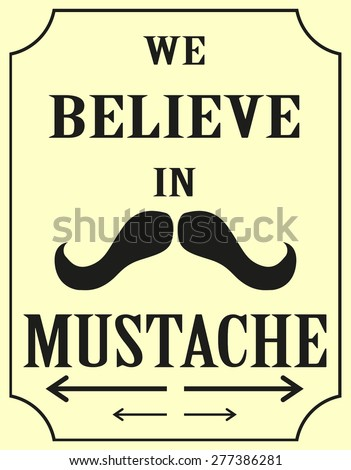 We believe in mustache - retro poster - stock vector