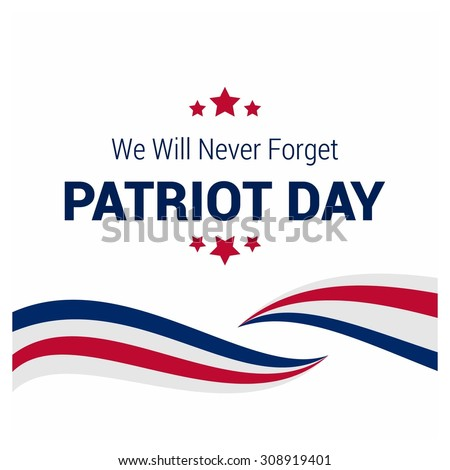 We Will Never Forget. 9/11 Patriot Day background, American Flag stripes background. Patriot Day September 11, 2001 Poster Template, we will never forget you, Vector illustration for Patriot Day - stock vector