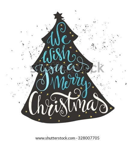 We wish you a merry Christmas - quote in a christmas tree. Unique lettering. Vector art. Great design element for congratulation cards, banners and flyers. - stock vector