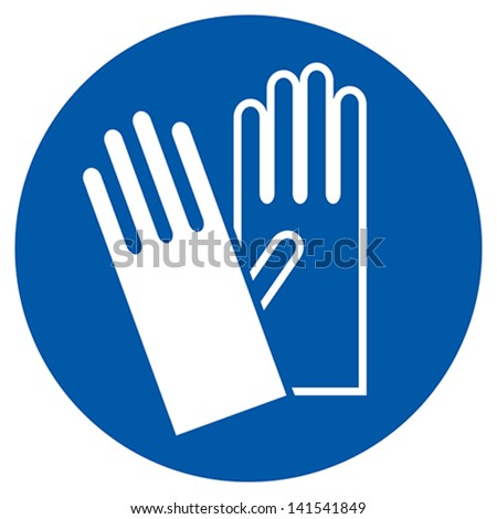 Wear Gloves - Safety Sign, Warning Sign - stock vector