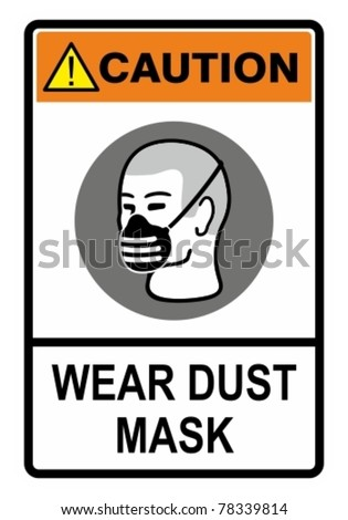 Wear your dust mask, safety warning sign. Construction Industry Safety. - stock vector