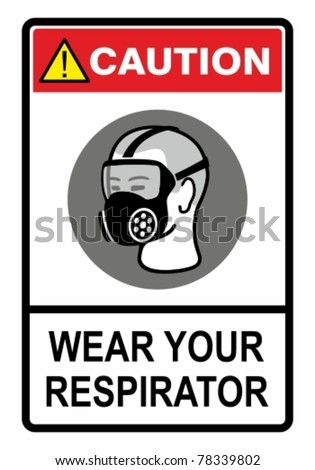 Wear your respirator, safety warning sign. Construction Industry Safety. - stock vector