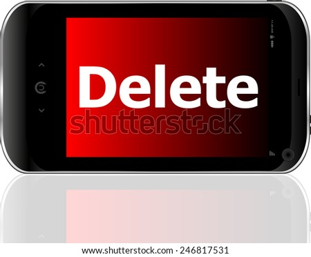 Web development concept: smartphone with word delete on display - stock vector