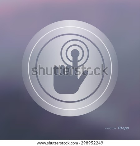 Web icon on the blurred background. Touch Symbol.  Vector illustration