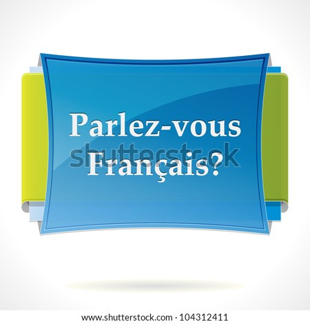 "Web tag or button with the phrase ""Parlez-vous Francais?"""