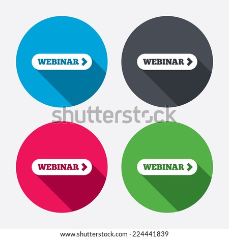 Webinar with arrow sign icon. Web study symbol. Website e-learning navigation. Circle buttons with long shadow. 4 icons set. Vector