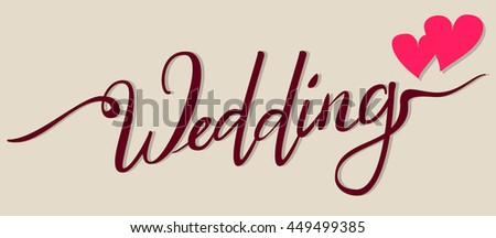 Wedding lettering text for greeting card. Two heart symbol of love. Illustration in vector format