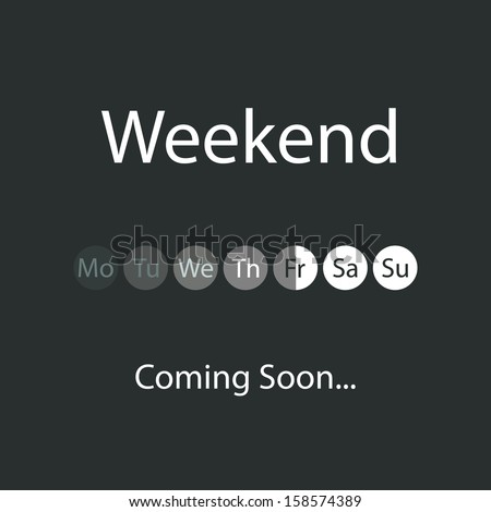 Weekend Coming Soon - Vector Illustration - stock vector
