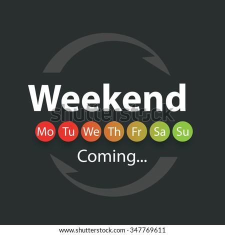 Weekend Coming - Vector Illustration - stock vector