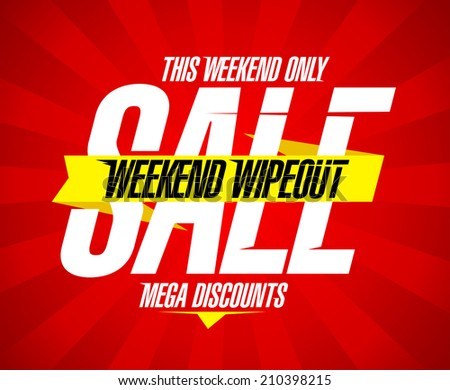 Weekend wipeout sale design, mega discounts. - stock vector