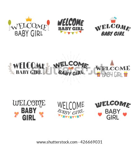 Welcome baby girl. Baby shower design. Arrival postcards. Set of labels, emblems, stickers or badges. Vector illustration - stock vector
