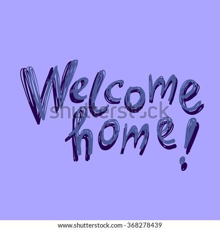 Welcome card.Conceptual handwritten phrase. Vector calligraphic illustration of hand drawn  inscriptions.  - stock vector