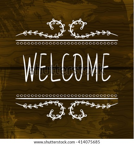 WELCOME card templates. VECTOR handwritten words with handdrawn vignettes. White lines on textured wooden background  - stock vector