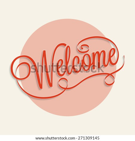 Welcome hand lettering calligraphy for your design - stock vector