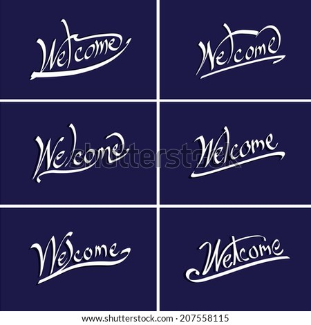 Welcome hand lettering. Handmade calligraphy - stock vector