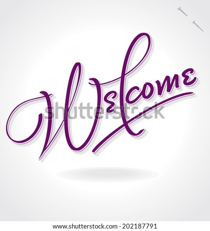 WELCOME hand lettering -- handmade calligraphy, vector (eps8) - stock vector