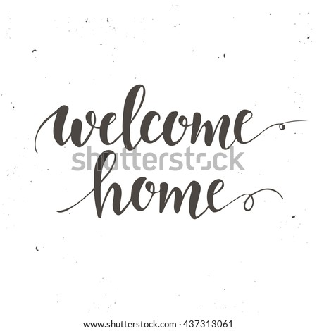 Welcome home. Conceptual handwritten phrase .T shirt hand lettered calligraphic design. Inspirational vector typography. - stock vector
