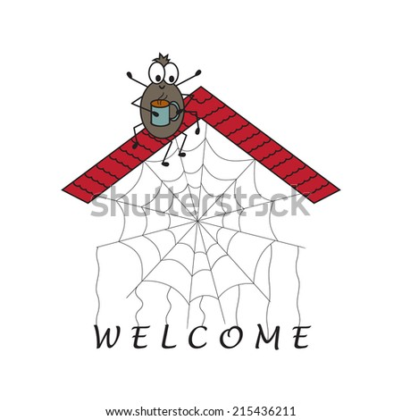 Welcome. House Spider web. Funny cute spider - stock vector