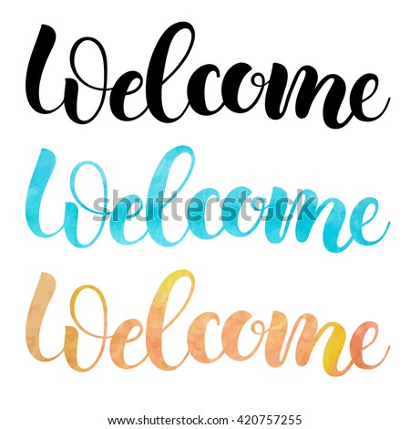 Welcome, isolated handmade watercolor lettering. Vector calligraphy and design element - stock vector