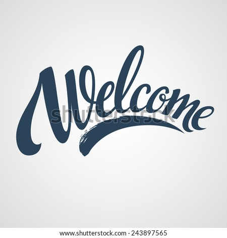 Welcome lettering. Vector illustration - stock vector