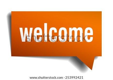 welcome orange speech bubble isolated on white. welcome sticker. welcome peeler. welcome sign. welcome speech bubble. welcome orange sign.welcome.