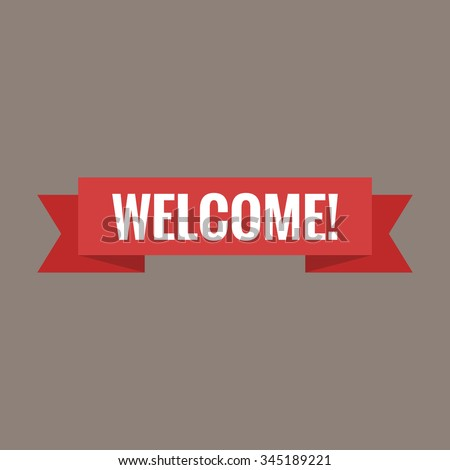 Welcome sign. Vector illustration. White lettering on red welcome transporant. Text with ribbon banners business isolated on a brown background. - stock vector