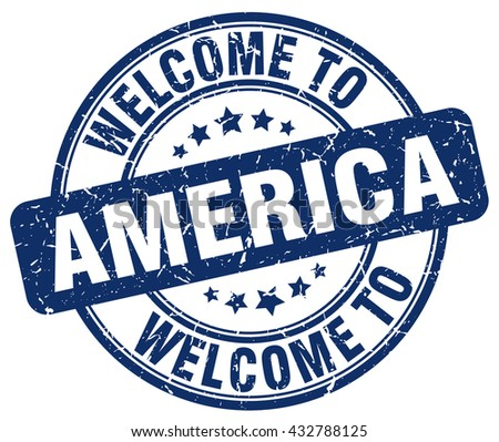 welcome to America stamp.America stamp.America seal.America tag.America.America sign.America.America label.stamp.welcome.to.welcome to.welcome to America. - stock vector