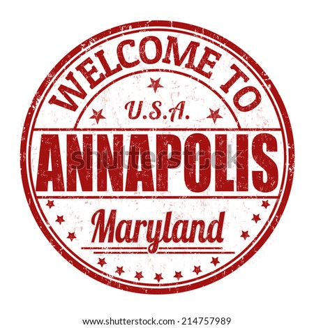 Welcome to Annapolis grunge rubber stamp on white background, vector illustration - stock vector