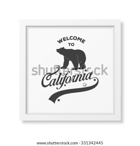 Welcome to California -  typographical Background in realistic square white frame on white background. Vector EPS10 illustration.  - stock vector